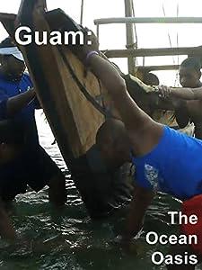 Watch hd divx movies Guam: The Ocean Oasis [Mpeg]