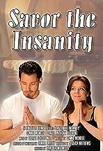 Savor the Insanity