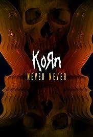 Korn: Never Never Poster