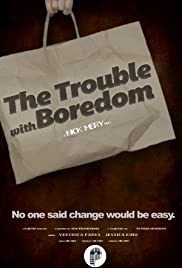 The Trouble with Boredom Poster