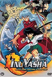 Inuyasha The Movie Affections Touching Across Time 2001 Imdb