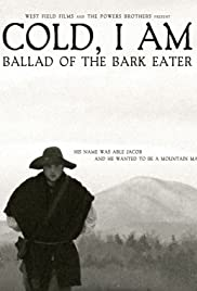 Cold, I Am: Ballad of the Bark Eater Poster