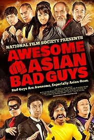 Tamlyn Tomita, Dante Basco, George Cheung, Al Leong, Yuji Okumoto, Aaron Takahashi, Randall Park, and Ed Ackerman in Awesome Asian Bad Guys (2014)