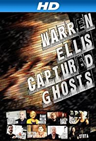 Primary photo for Warren Ellis: Captured Ghosts