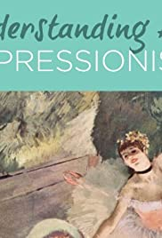 Understanding Art Impressionism Tv Series 2011 Imdb