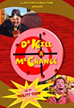 Dr Kill & Mr Chance, the First RealityToon