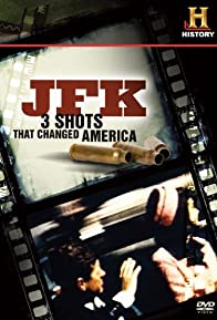 Primary photo for JFK: 3 Shots That Changed America