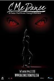 C Me Dance (2009) Poster - Movie Forum, Cast, Reviews