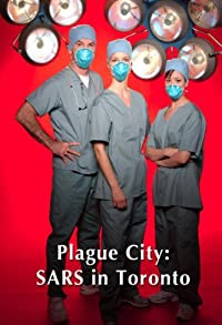 Primary photo for Plague City: SARS in Toronto