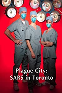 Movie new watching Plague City: SARS in Toronto by [h264]
