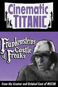 Cinematic Titanic: Frankenstein's Castle of Freaks (2008) Poster - Movie Forum, Cast, Reviews