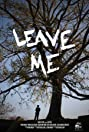 Leave Me (2009) Poster