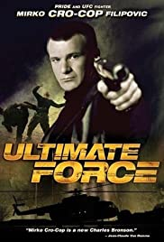 Ultimate Force (2005) Poster - Movie Forum, Cast, Reviews