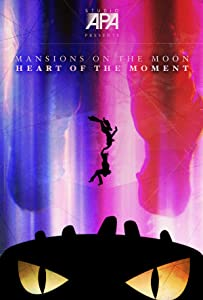 Must watch action thriller english movies Mansions on the Moon: Heart of the Moment [movie]