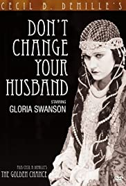 Don't Change Your Husband (1919) Poster - Movie Forum, Cast, Reviews