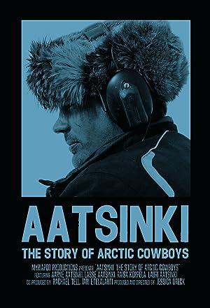 Where to stream Aatsinki: The Story of Arctic Cowboys