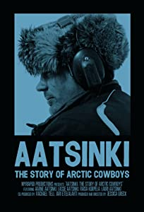 Movie it download Aatsinki: The Story of Arctic Cowboys by [XviD]