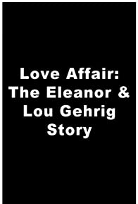 Primary photo for A Love Affair: The Eleanor and Lou Gehrig Story