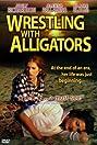 Wrestling with Alligators (1998) Poster