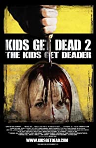 Adult hd movie downloads Kids Get Dead 2: The Kids Get Deader by none [360x640]
