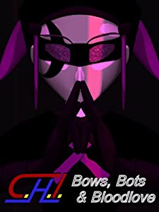 Watch pc movies CH1, Bows, Bots, and Bloodlove [h264]