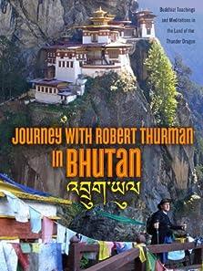 Journey with Robert Thurman in Bhutan (2011)