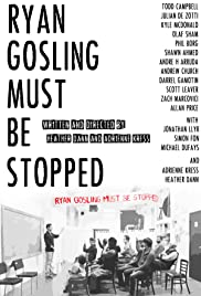 Ryan Gosling Must Be Stopped Poster