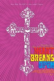 Heart Breaks Open (2011)