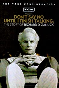 Primary photo for Don't Say No Until I Finish Talking: The Story of Richard D. Zanuck