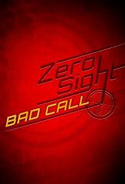 Zero Sight: Bad Call Poster