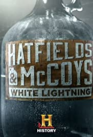 Hatfields & McCoys: White Lightning Poster - TV Show Forum, Cast, Reviews