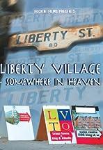 Liberty Village: Somewhere in Heaven
