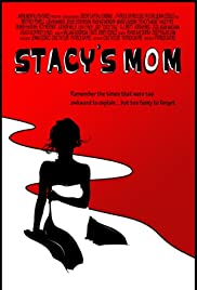 Stacy's Mom (2010) Poster - Movie Forum, Cast, Reviews