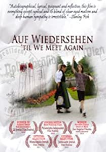 Movie trailers for download Auf Wiedersehen: 'Til We Meet Again [BluRay]