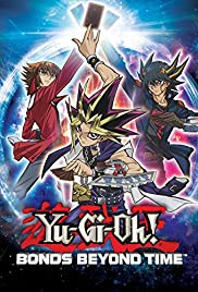 Yu-Gi-Oh! Bonds Beyond Time (2010) Poster - Movie Forum, Cast, Reviews