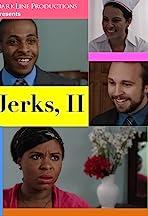 Jerks, II