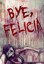 Bye Felicia Poster