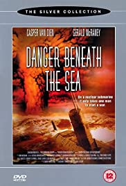 Danger Beneath the Sea (2001) Poster - Movie Forum, Cast, Reviews