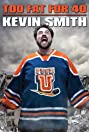Kevin Smith: Too Fat for 40! (2010) Poster