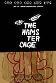 The Hamster Cage(2005) Poster - Movie Forum, Cast, Reviews