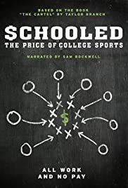 Schooled: The Price of College Sports (2013) Poster - Movie Forum, Cast, Reviews