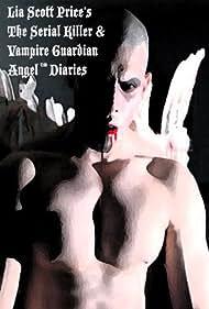 The Serial Killer and Vampire Guardian Angel Diaries (2010)
