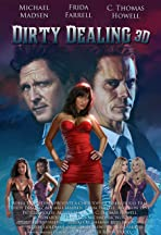 Dirty Dealing 3D
