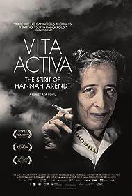 Vita Activa: The Spirit of Hannah Arendt (2015)