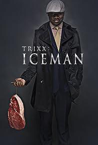 Primary photo for Trixx: Iceman