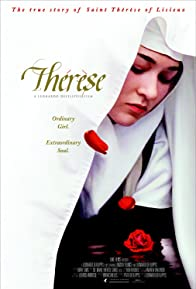 Primary photo for Thérèse: The Story of Saint Thérèse of Lisieux