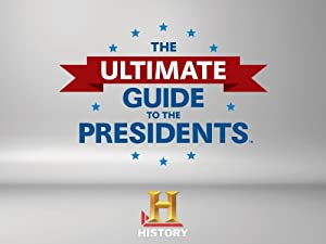 Where to stream The Ultimate Guide to the Presidents