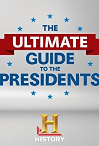 Primary photo for The Ultimate Guide to the Presidents