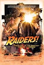Primary image for Raiders!: The Story of the Greatest Fan Film Ever Made
