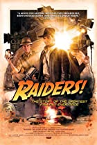 Raiders!: The Story of the Greatest Fan Film Ever Made (2015) Poster